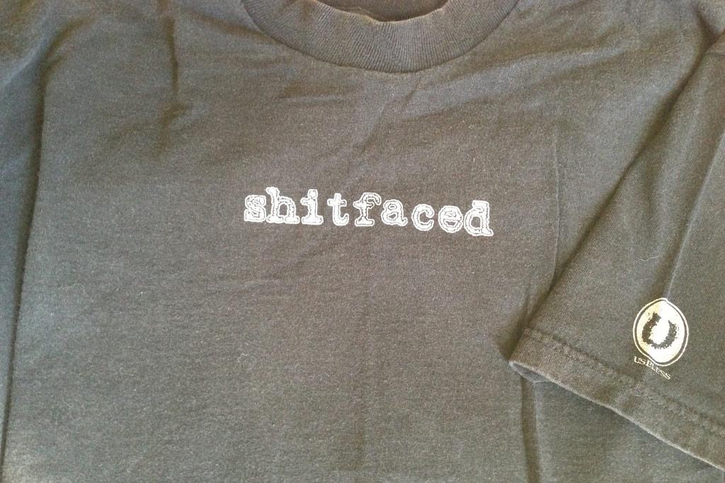 Shitfaced Tee Shirt - Useless