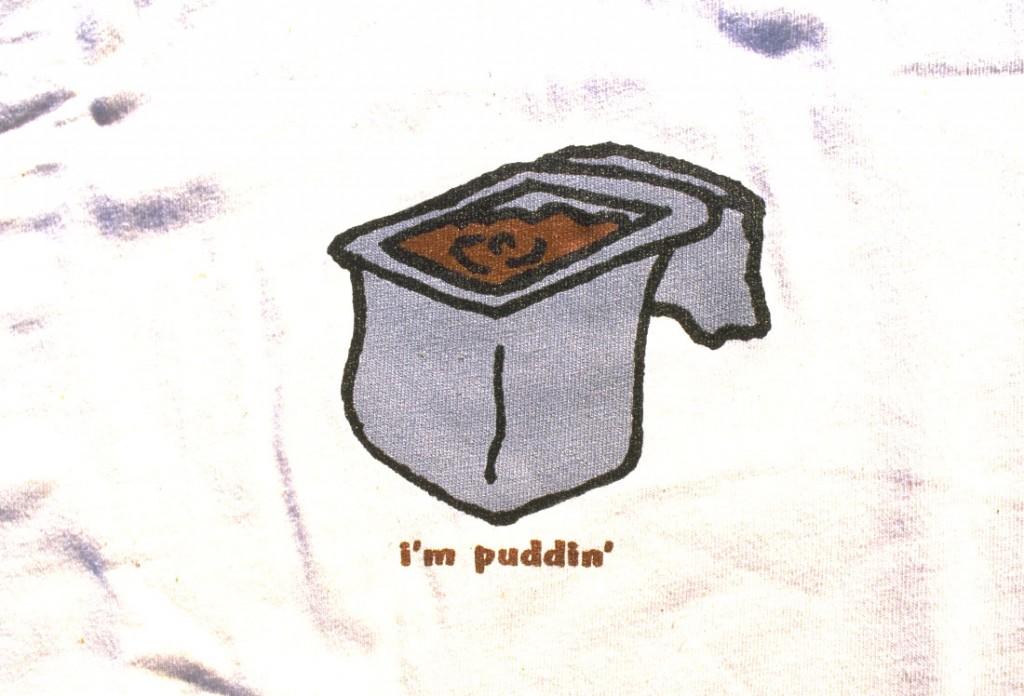 I'm Puddin' Tee Shirt - Useless