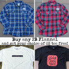 from now through Jan 2nd 2014 you can get a free Oldscool Tee with the purchase of a 2B Flannel.