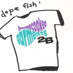 the Dope Fish Tee Shirt by 2B Homecooked