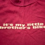 """It's my little brother's bike"" tee shirt by PLAY Clothes"